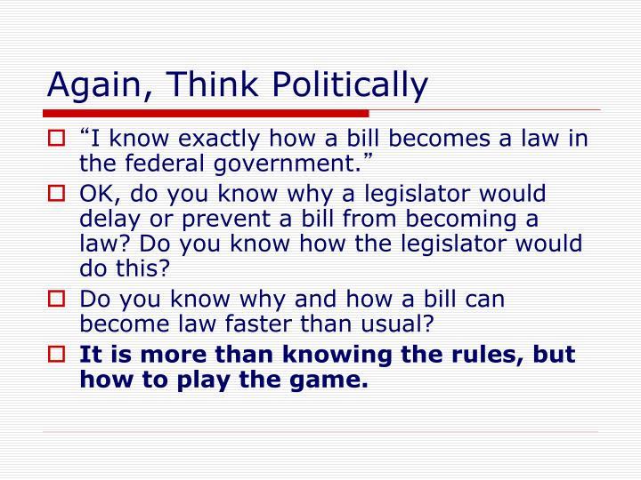 Again, Think Politically