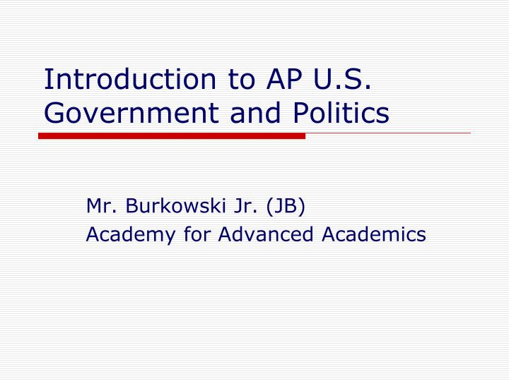 Introduction to ap u s government and politics