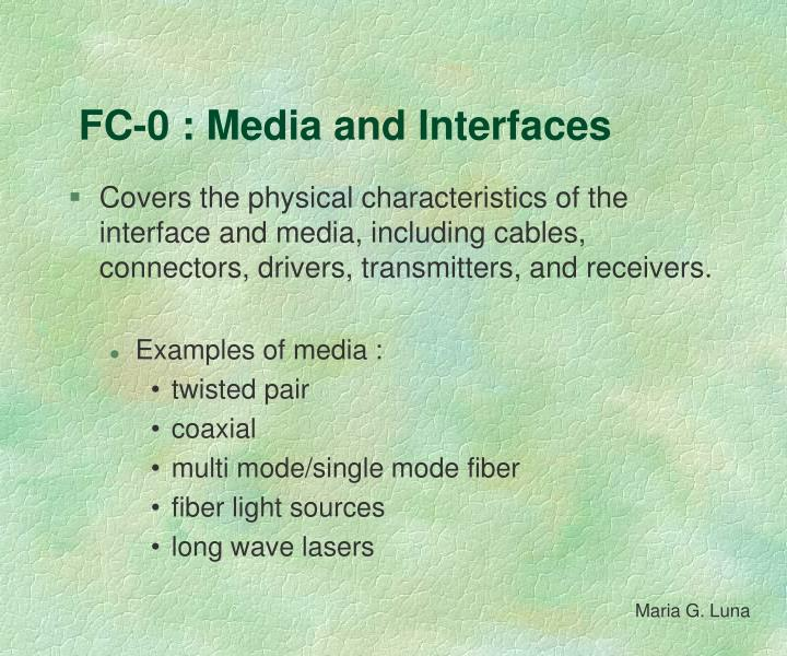 FC-0 : Media and Interfaces