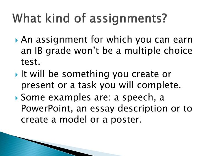 What kind of assignments?