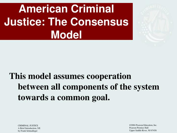 This model assumes cooperation		 between all components of the system towards a common goal.