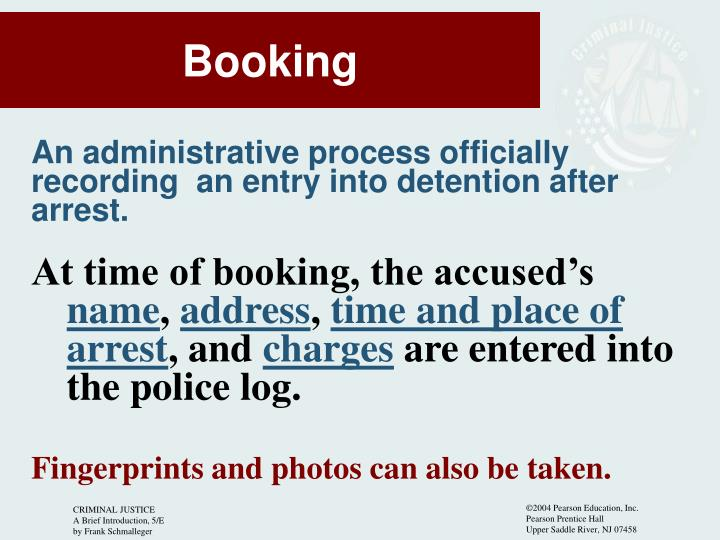 At time of booking, the accused's