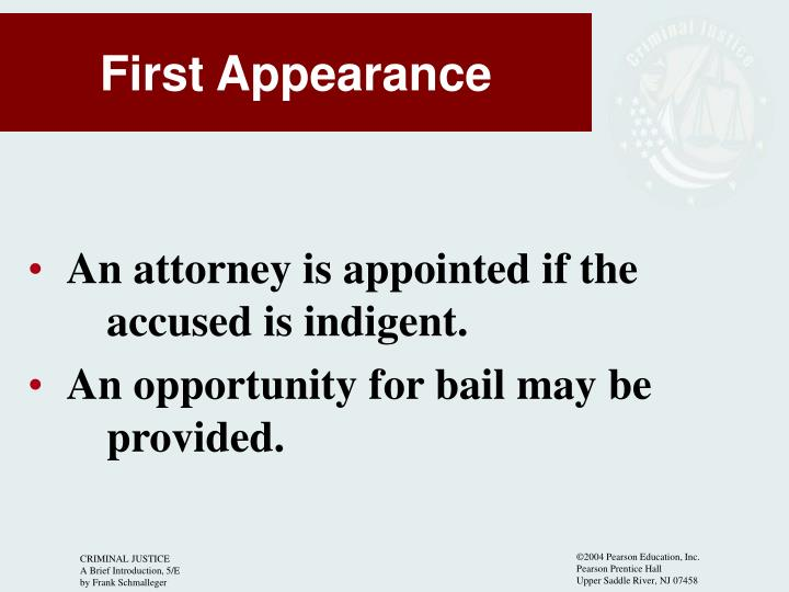 An attorney is appointed if the 	accused is indigent.