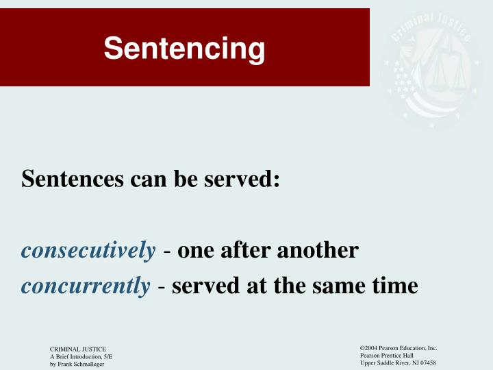 Sentences can be served: