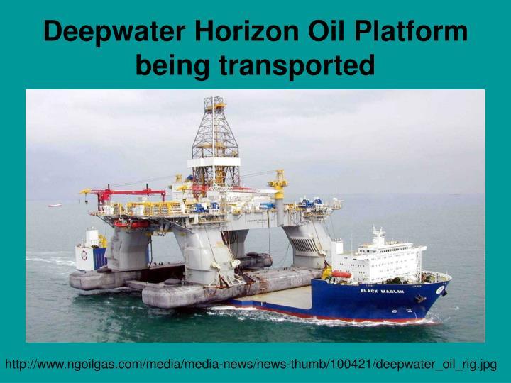 Deepwater Horizon Oil Platform being transported
