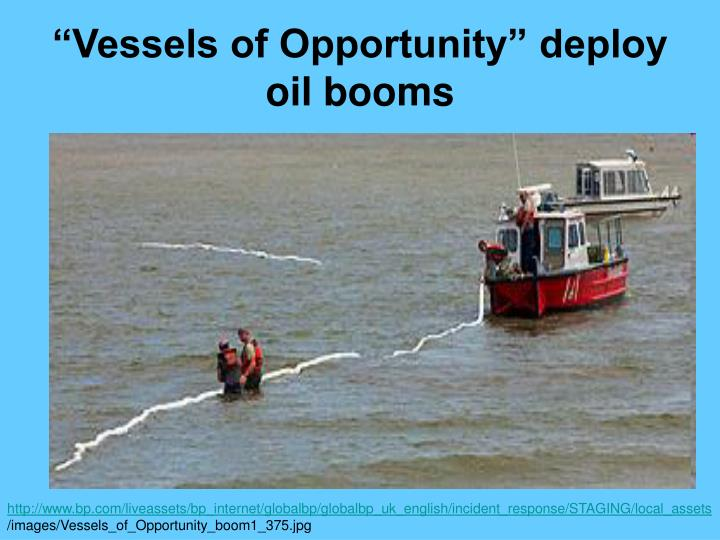"""Vessels of Opportunity"" deploy oil booms"