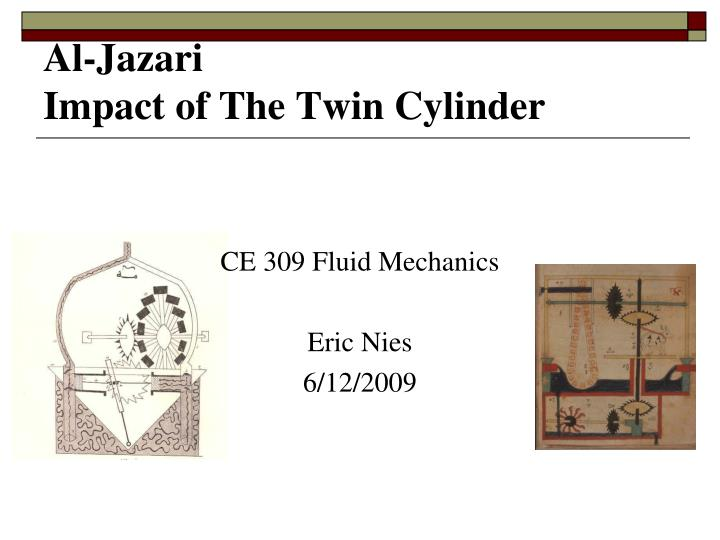 Al jazari impact of the twin cylinder