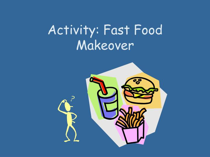 Activity: Fast Food Makeover