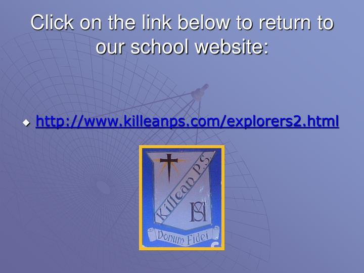 Click on the link below to return to our school website: