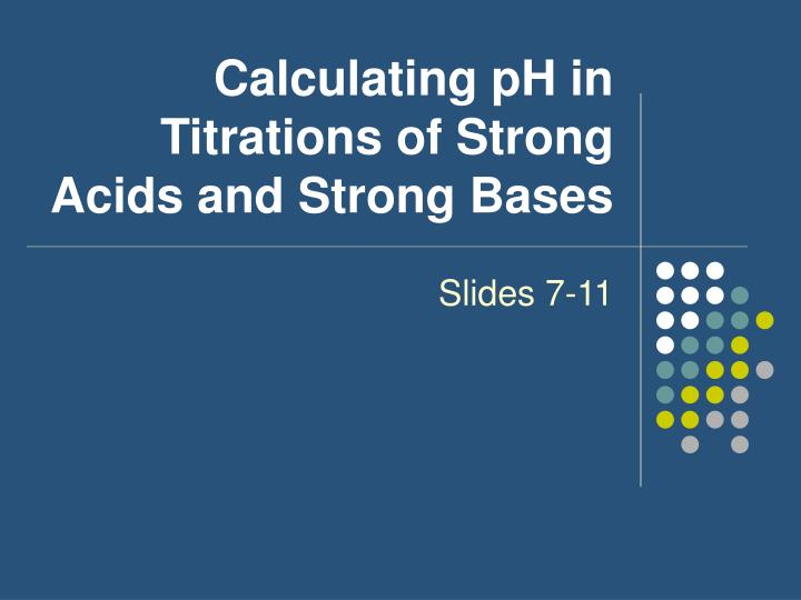 Calculating pH in Titrations of Strong Acids and Strong Bases