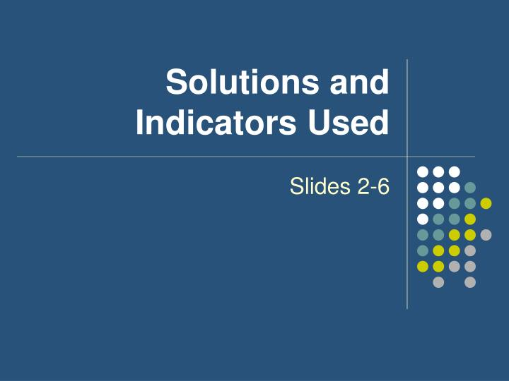 Solutions and indicators used