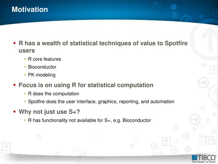 R has a wealth of statistical techniques of value to Spotfire users