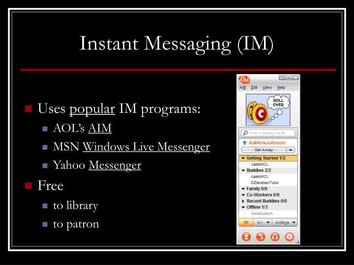 Instant Messaging (IM)