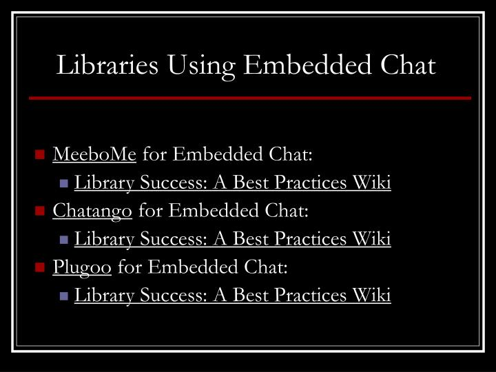 Libraries Using Embedded Chat