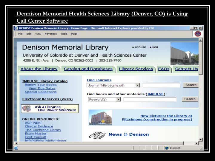 Dennison Memorial Health Sciences Library (Denver, CO) is Using Call Center Software