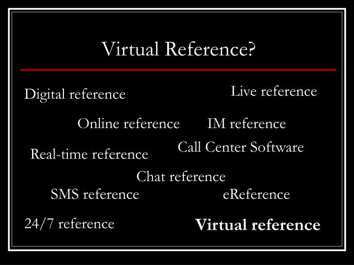 Virtual Reference?