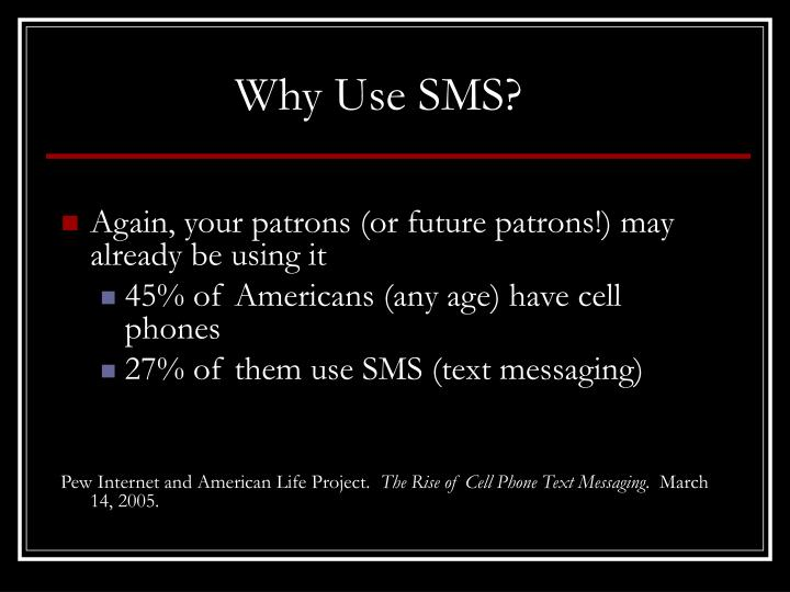 Why Use SMS?