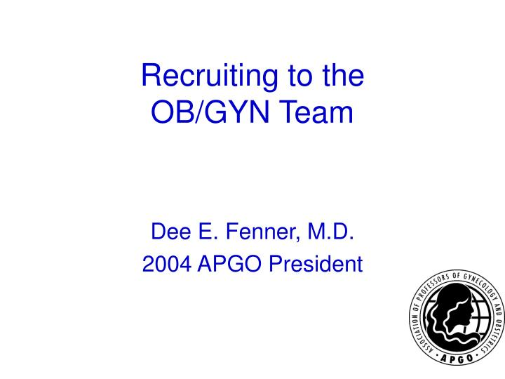 Recruiting to the ob gyn team