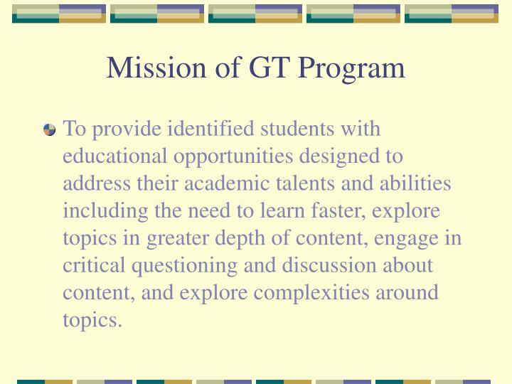 Mission of GT Program