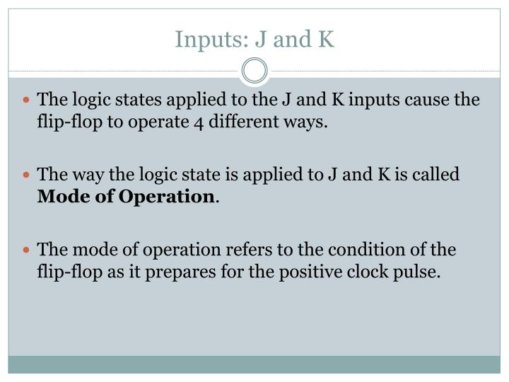 Inputs: J and K