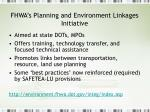 fhwa s planning and environment linkages initiative