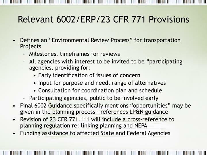 Relevant 6002/ERP/23 CFR 771 Provisions