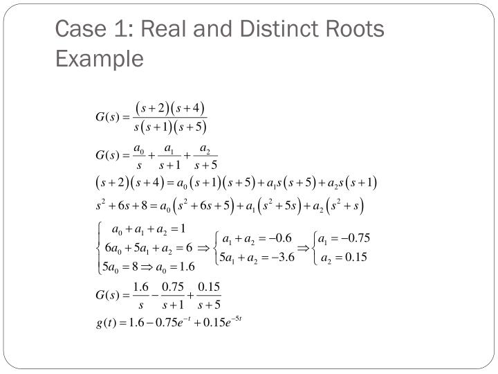 Case 1: Real and Distinct Roots