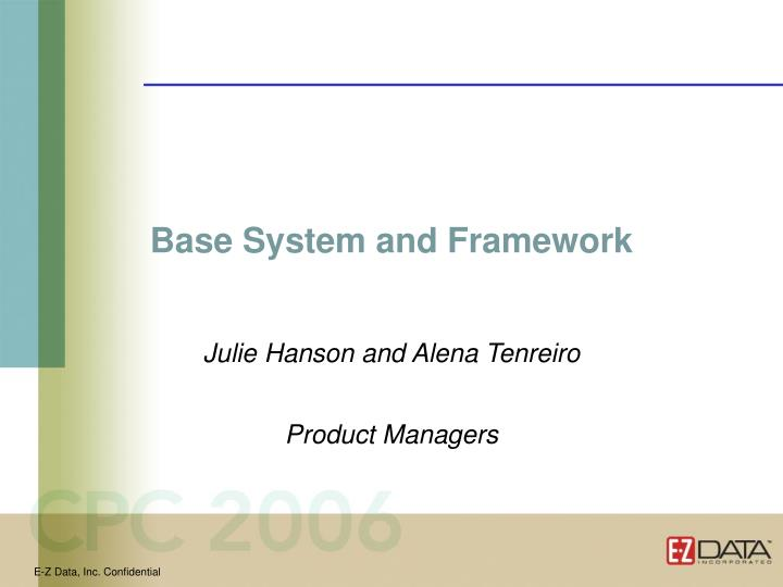 Base System and Framework