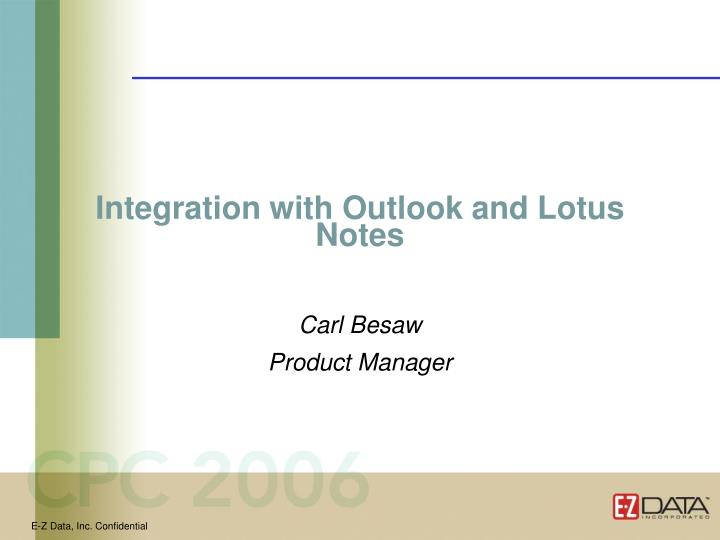 Integration with Outlook and Lotus Notes