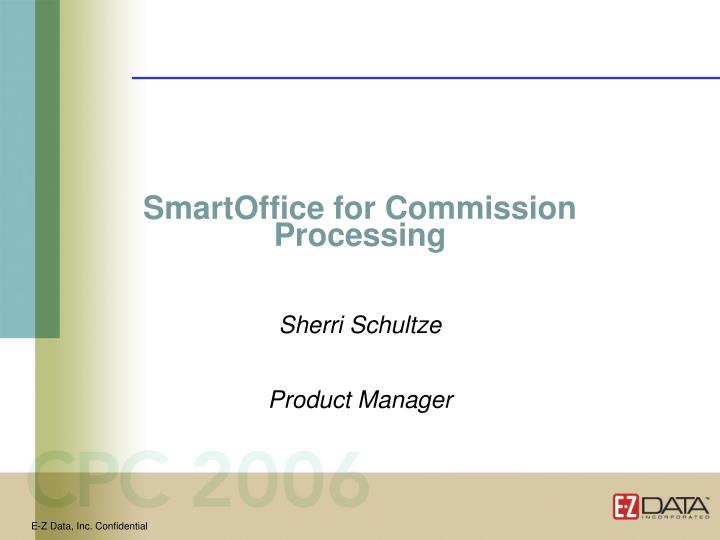 SmartOffice for Commission Processing