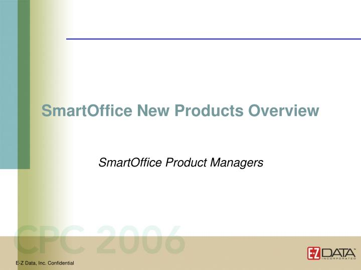SmartOffice New Products Overview