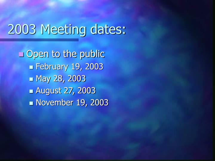 2003 Meeting dates: