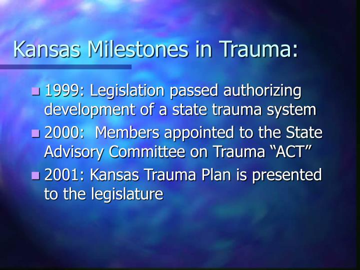 Kansas Milestones in Trauma:
