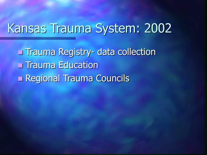 Kansas Trauma System: 2002