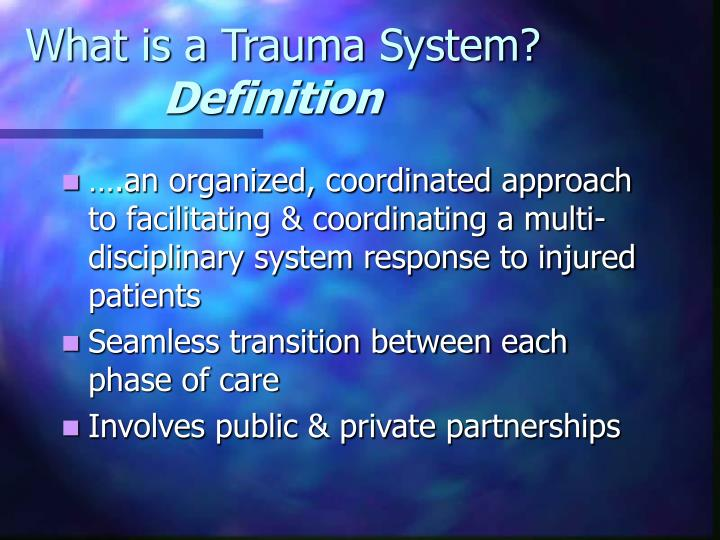 What is a Trauma System?