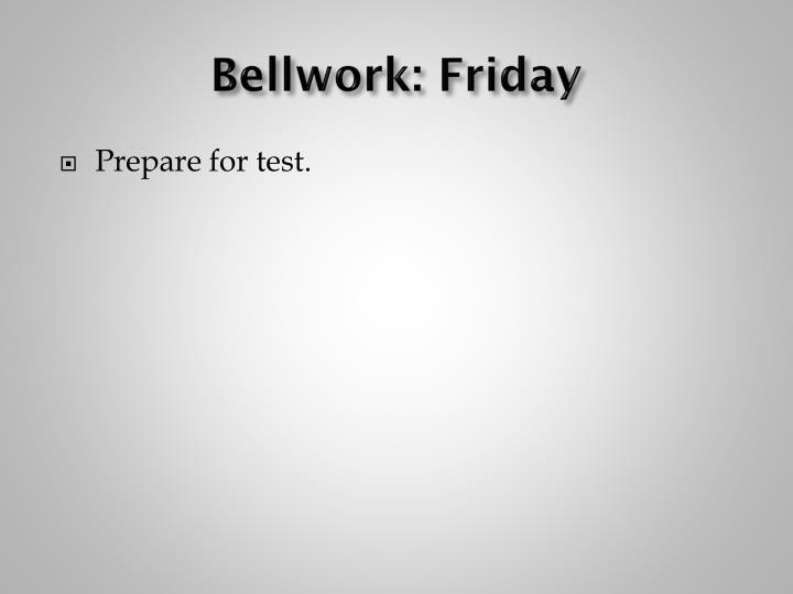 Bellwork: Friday