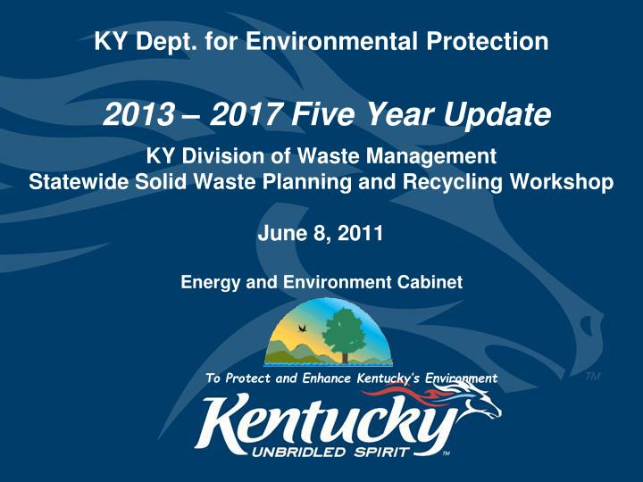 ky dept for environmental protection 2013 2017 five year update