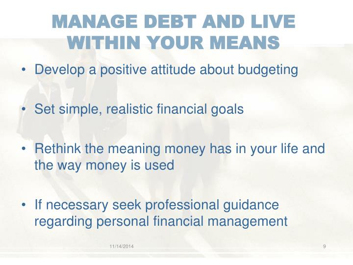 MANAGE DEBT AND LIVE WITHIN YOUR MEANS