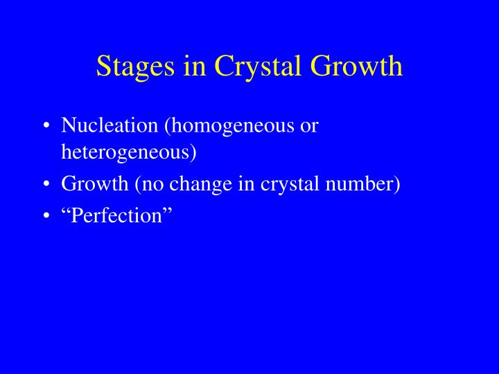 Stages in Crystal Growth