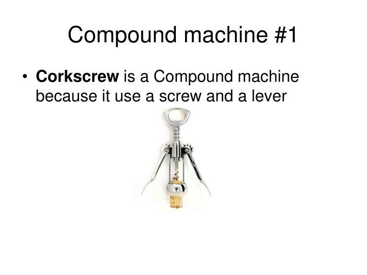 Compound machine #1
