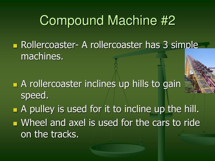 Compound Machine #2