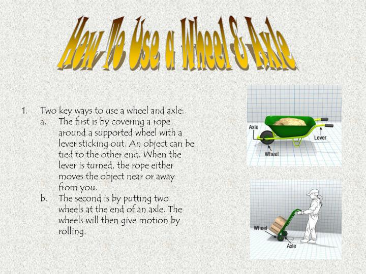 How To Use a Wheel & Axle