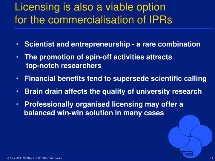 Licensing is also a viable option