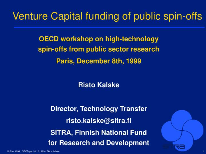 Venture capital funding of public spin offs