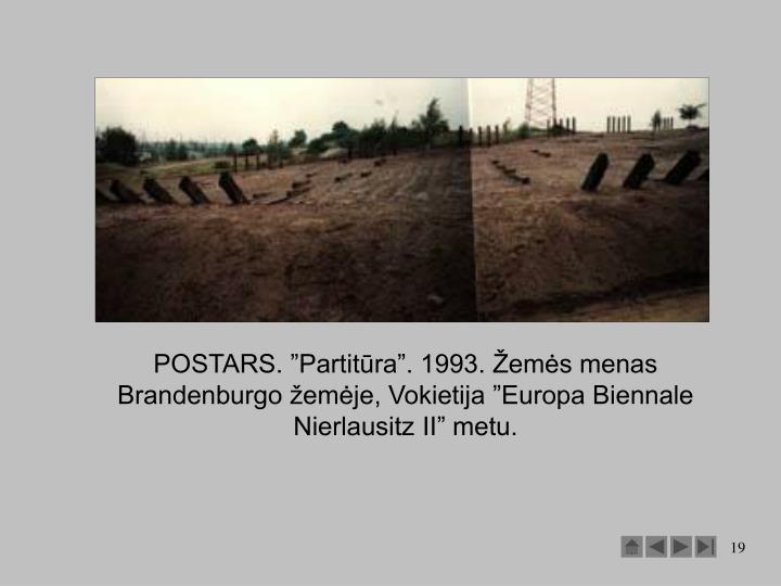 """POSTARS. """"Partitūra"""". 1993. Žemės menas Brandenburgo žemėje, Vokietija """"Europa Biennale Nierlausitz II"""" metu."""