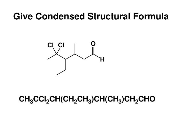 Give Condensed Structural Formula