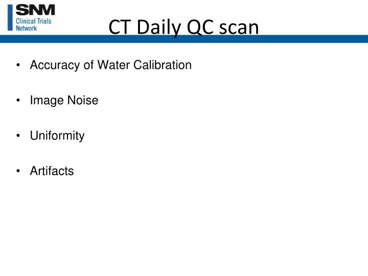 CT Daily QC scan