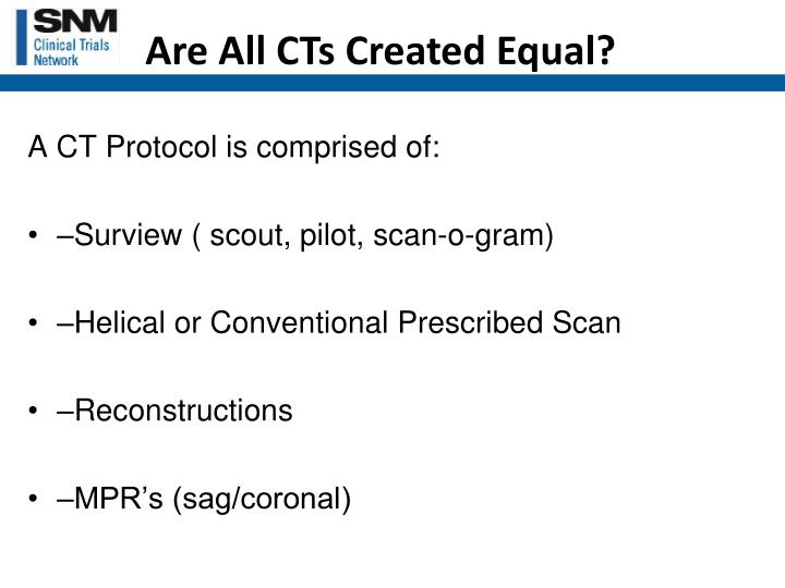 Are All CTs Created Equal?