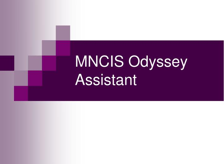 MNCIS Odyssey Assistant
