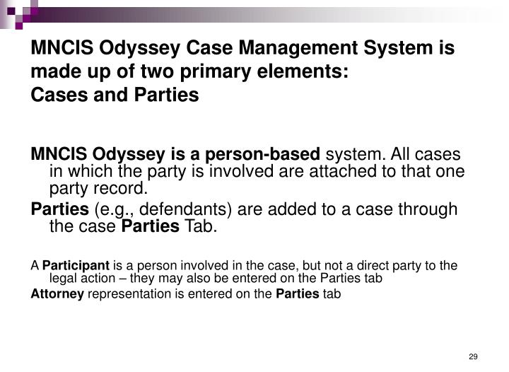 MNCIS Odyssey Case Management System is made up of two primary elements:
